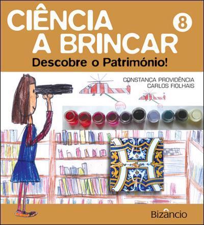 Ciencia-a-Brincar-Livro-8-Descobre-o-Patrimonio.jpg